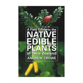 Field Guide to Native Edible Plants of NZ