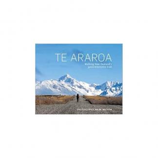 Te Araroa, Walking New Zealand's 3,000-Kilometre Trail