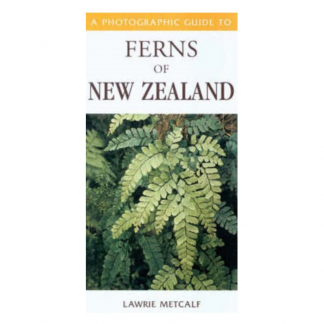 A Photographic Guide to Ferns of New Zealand