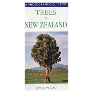 A Photographic Guide to Trees of New Zealand