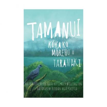 Tamanui the Brave Kokako of Taranaki