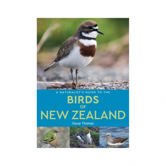 A Naturalist's Guide to the Birds of New Zealand